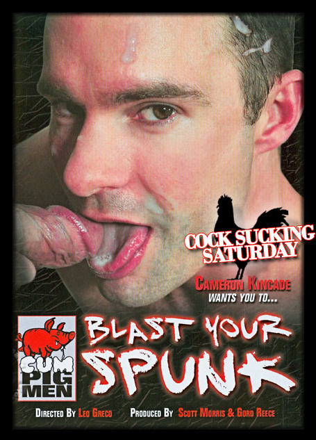 Cock Sucking Saturday - Blast Your Spunk