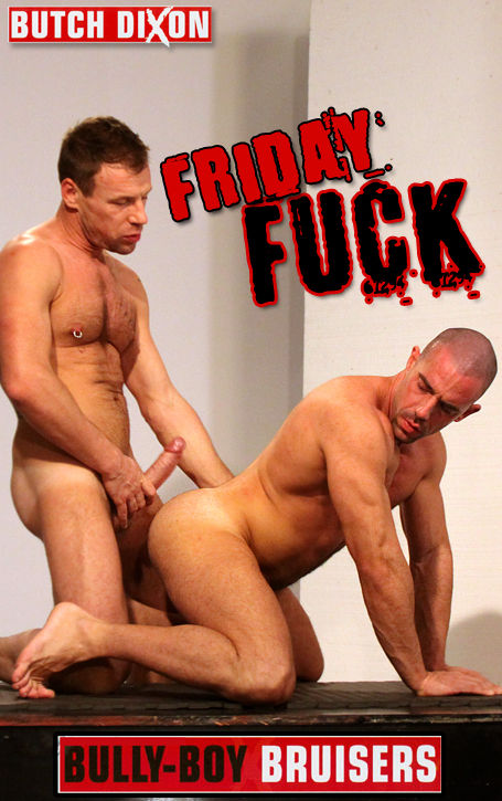 Friday Fuck - Bully-Boy Bruisers