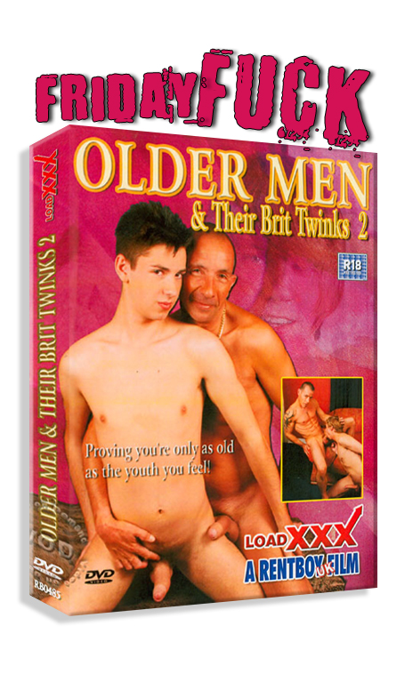 Friday Fuck - Older Men & Their Brit Twinks 2