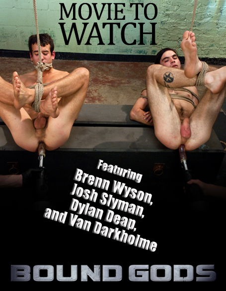 Movie to Watch - Bound Gods - Featuring Brenn Wyson, Josh Slyman, Dylan Deep, And Van Darkholme